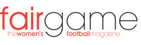 Fair game - the women's football magazine